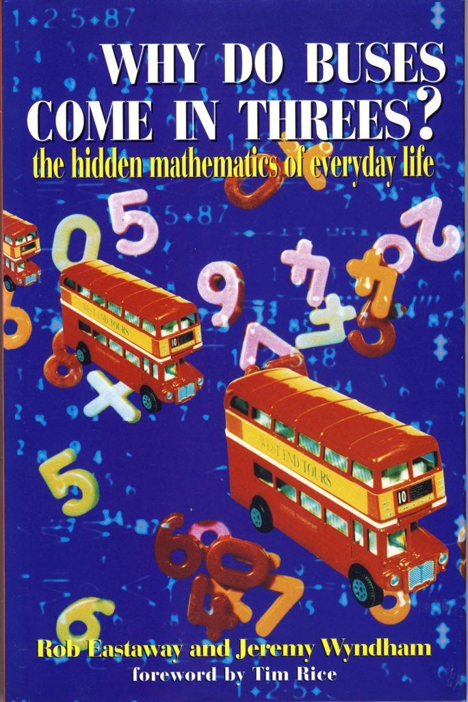 Why do Buses Come in Threes? by Jeremy Wyndham & Rob Eastaway