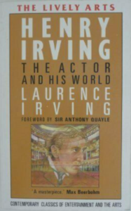 Favourite Theatre Books - Henry Irving: The Actor and His World by Laurence Irving