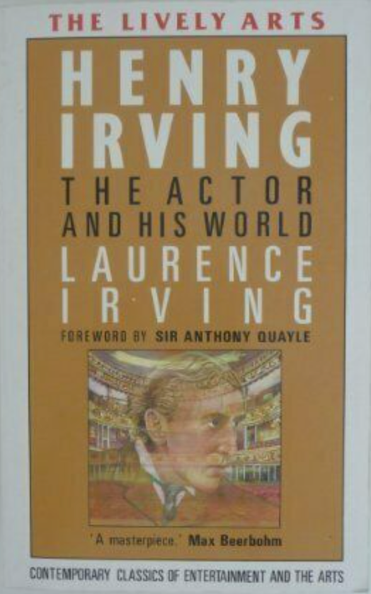 Henry Irving: The Actor and His World by Laurence Irving