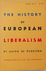 The best books on Italian Political Philosophy - The History of European Liberalism by Guido De Ruggiero, trans. R. G. Collingwood