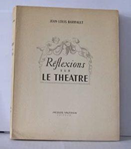 Favourite Theatre Books - Réflexions sur le Théâtre by Jean-Louis Barrault