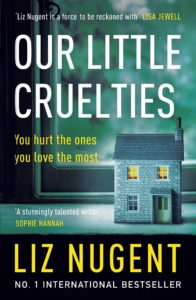 The Best of Contemporary Irish Fiction - Our Little Cruelties by Liz Nugent