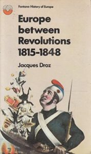The best books on The Age of Revolution - Europe Between the Revolutions 1815-1848 by Jacques Droz