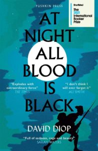 The Best of World Literature: The 2021 International Booker Prize Shortlist - At Night All Blood Is Black by David Diop, translated by Anna Moschovakis