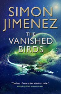 The Best Science Fiction of 2021: The Arthur C Clarke Award Shortlist - The Vanished Birds by Simon Jimenez