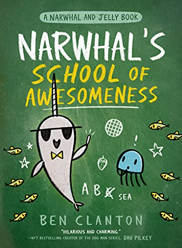 Narwhal's School of Awesomeness by Ben Clanton