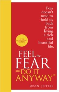 The best books on Anxiety - Feel the Fear and Do it Anyway by Susan Jeffers