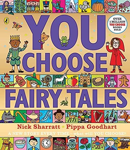 You Choose: Fairy Tales by Nick Sharratt (illustrator) & Pippa Goodhart