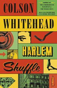 Notable Novels of Fall 2021 - Harlem Shuffle: A Novel by Colson Whitehead