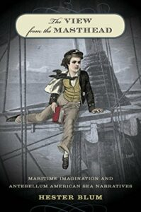 Best Herman Melville Books - The View from the Masthead: Maritime Imagination and Antebellum American Sea Narratives by Hester Blum