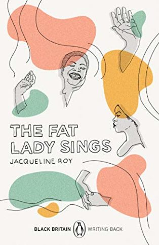 The Fat Lady Sings by Jacqueline Roy