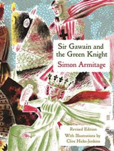 Sir Gawain and the Green Knight by an unknown 14th century author, translated by Simon Armitage