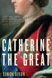 The best books on Catherine the Great - Catherine the Great by Simon Dixon
