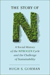 Best Books on the Periodic Table - The Story of N: A Social History of the Nitrogen Cycle and the Challenge of Sustainability by Hugh Gorman