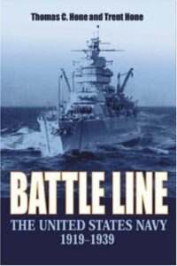 The best books on Naval History (20th Century) - Battle Line: The United States Navy, 1919–1939 by Thomas C. Hone & Trent Hone