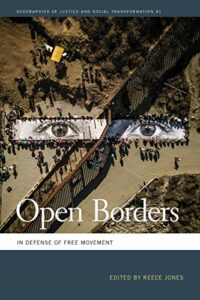 The best books on Immigration and Race - Open Borders: In Defense of Free Movement by Reece Jones (editor)