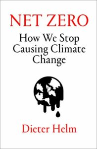 Best Conservation Books of 2021 - Net Zero: How We Stop Causing Climate Change by Dieter Helm