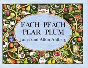 Best Books for Preschool Kids - Each Peach Pear Plum by Allan Ahlberg & Janet Ahlberg (illustrator)