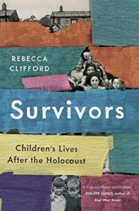 The Best History Books: The 2021 Wolfson Prize Shortlist - Survivors: Children's Lives after the Holocaust by Rebecca Clifford