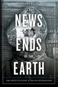 Best Herman Melville Books - The News at the Ends of the Earth: The Print Culture of Polar Exploration by Hester Blum