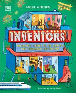 Best Science Books for Children: the 2021 Royal Society Young People's Book Prize - Inventors: Incredible Stories of the World's Most Ingenious Inventions by Robert Winston & Jessamy Hawke (illustrator)