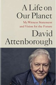 Best Conservation Books of 2021 - A Life on Our Planet: My Witness Statement and a Vision for the Future by David Attenborough & Jonnie Hughes