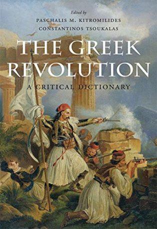The Greek Revolution: A Critical Dictionary by Constantinos Tsoukalas & Paschalis Kitromilides