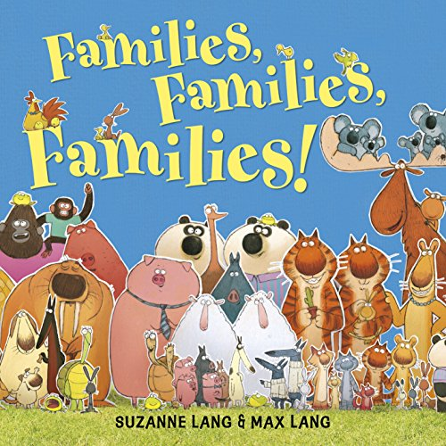 Families, Families, Families! by Max Lang (illustrator) & Suzanne Lang