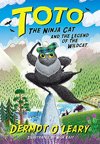 Toto the Ninja Cat and the Legend of the Wildcat by Dermot O'Leary & Nick East (Illustrator)