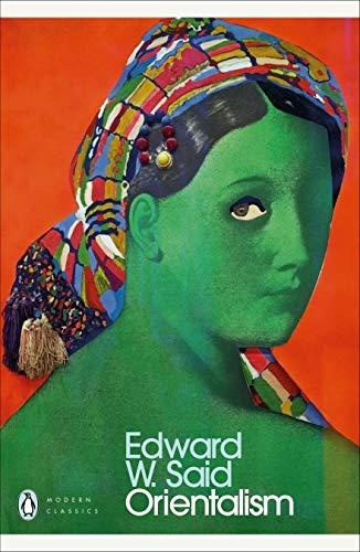 Orientalism by Edward W Said