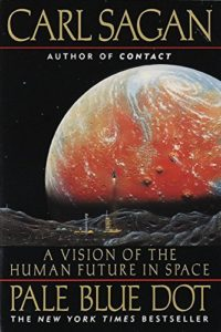 The best books on Big History - Pale Blue Dot: A Vision of the Human Future in Space by Carl Sagan
