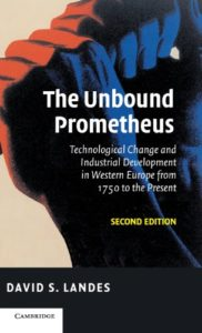 The best books on Industrial Revolution - The Unbound Prometheus: Technological Change and Industrial Development in Western Europe from 1750 to the Present by David S. Landes