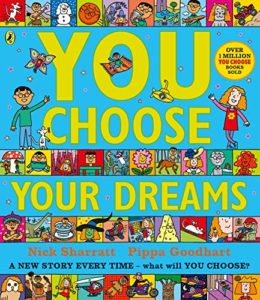 Dolly Parton's Imagination Library – Inspiring a Lifelong Love of Reading - You Choose Your Dreams: originally published as Just Imagine by Nick Sharratt (illustrator) & Pippa Goodhart