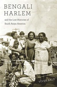 The best books on Asian American History - Bengali Harlem and the Lost Histories of South Asian America by Vivek Bald