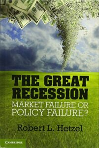 The best books on Monetary Policy - The Great Recession: Market Failure or Policy Failure? by Robert L. Hetzel