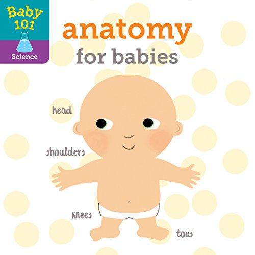 Anatomy for Babies by Jonathan Litton & Thomas Elliott (Illustrator)