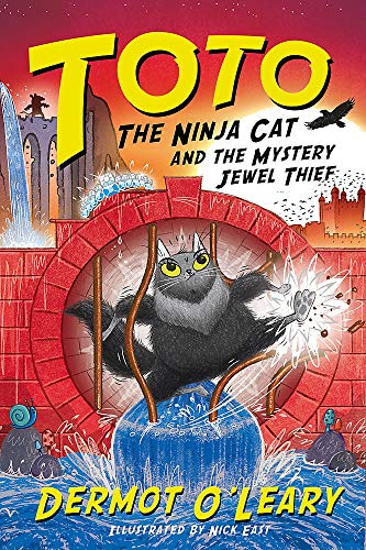 Toto the Ninja Cat and the Mystery Jewel Thief by Dermot O'Leary & Nick East (Illustrator)