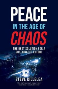 The best books on Peace - Peace in the Age of Chaos: The Best Solution for a Sustainable Future by Steve Killelea