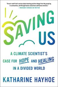 The Best Climate Books of 2021 - Saving Us: A Climate Scientist's Case for Hope and Healing in a Divided World by Katharine Hayhoe