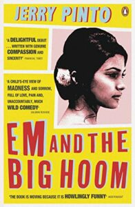 The best books on Mumbai - Em and the Big Hoom by Jerry Pinto