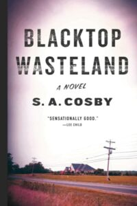 The Best Thrillers of 2021 - Blacktop Wasteland by S.A. Cosby
