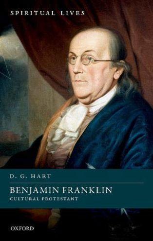Benjamin Franklin: Cultural Protestant by D.G. Hart