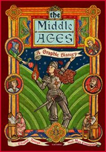 Best Graphic Histories - The Middle Ages: A Graphic History by Eleanor Janega & Neil Max Emmanuel (illustrator)