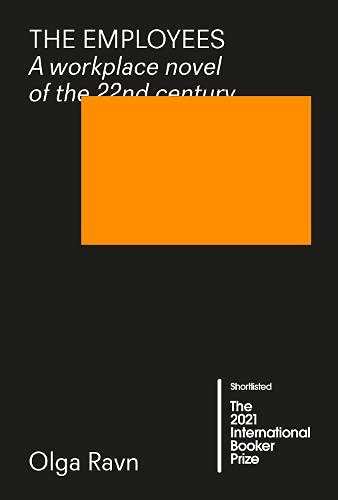 The Employees: A workplace novel of the 22nd century by Olga Ravn, translated by Martin Aitken