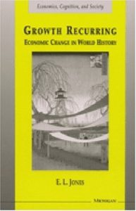 The best books on Industrial Revolution - Growth Recurring: Economic Change in World History by Eric Jones