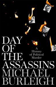 The best books on Hitler - Day of the Assassins: A History of Political Murder by Michael Burleigh