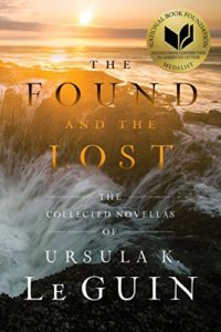 The Best Ursula Le Guin Books - 'Paradises Lost', in The Found and the Lost by Ursula K. Le Guin