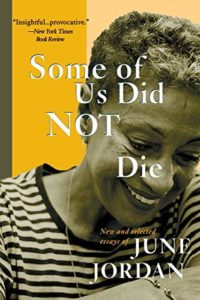 The best books on Patriarchy - Some of Us Did Not Die: New and Selected Essays by June Jordan