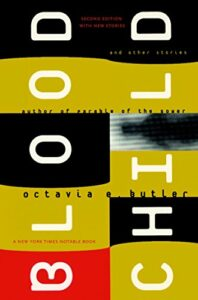 The Best Books for an Introduction to Octavia Butler - 'Bloodchild' and Other Stories by Octavia Butler