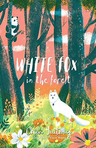 White Fox in the Forest by Chen Jiatong & Viola Wang (Illustrator)